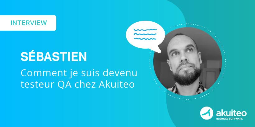 Sébastien, testeur QA chez Akuiteo, parle de sa reconversion professionnelle