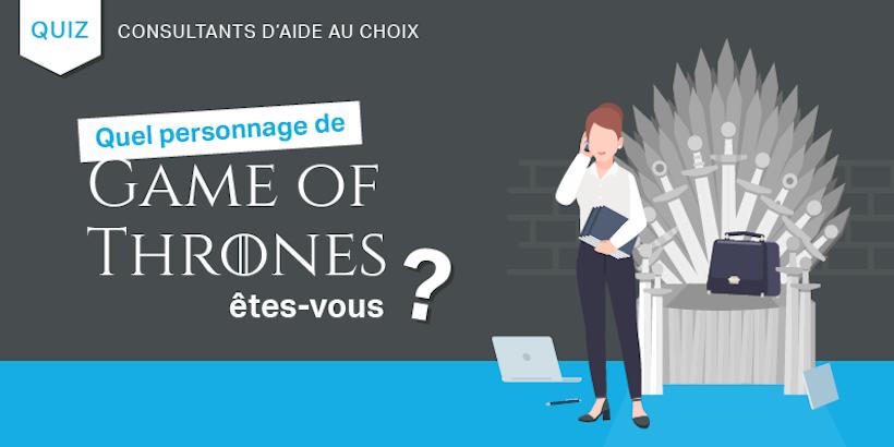 Consultant aide au choix ERP : quel personnage de Game of Thrones êtes-vous ?